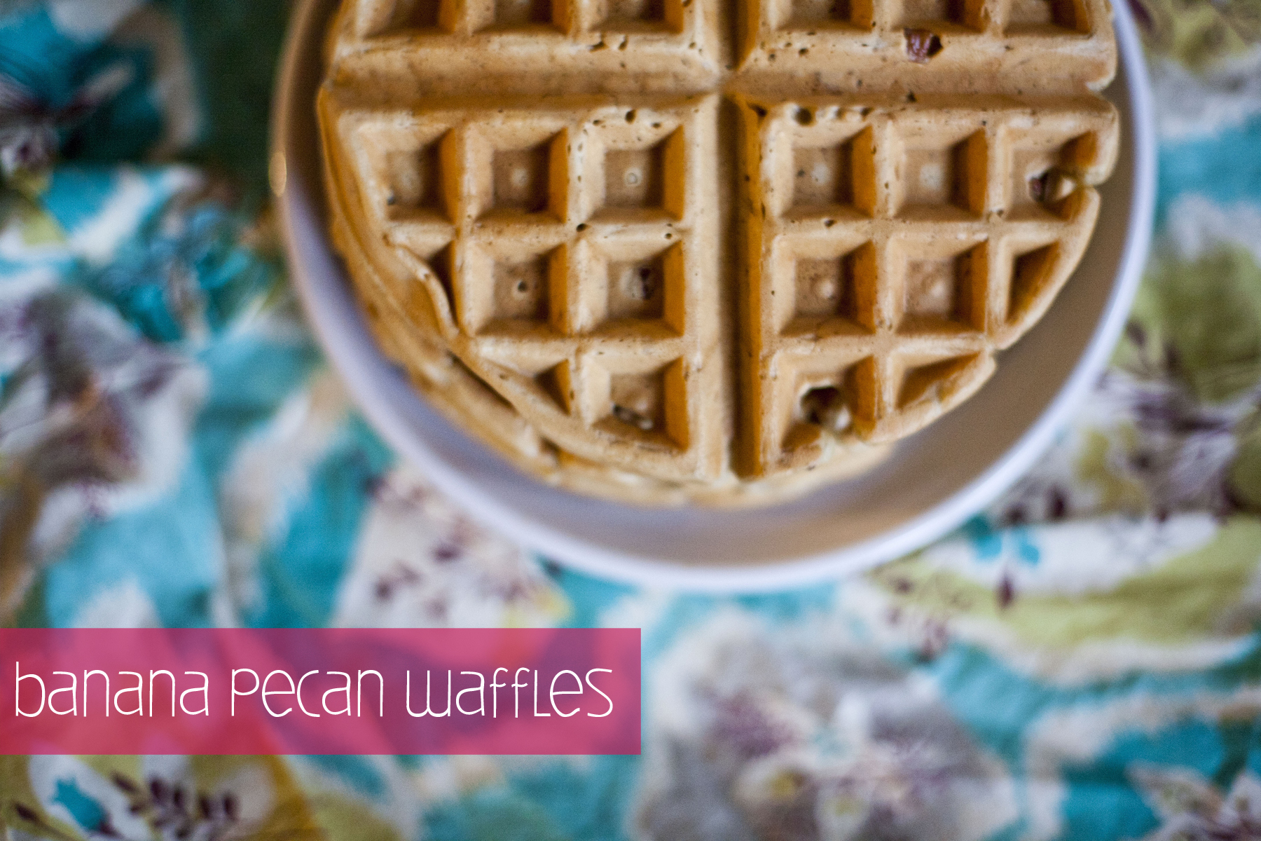 21. banana pecan waffles. | make great